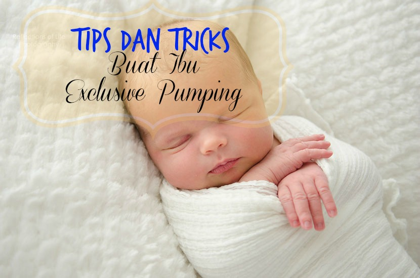 Tips dan Tricks Buat Ibu Exclusive Pumping