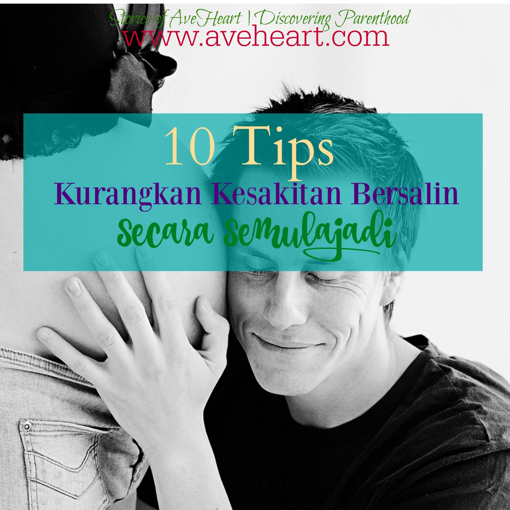 10 Tips Kurangkan Kesakitan Bersalin Secara Semulajadi