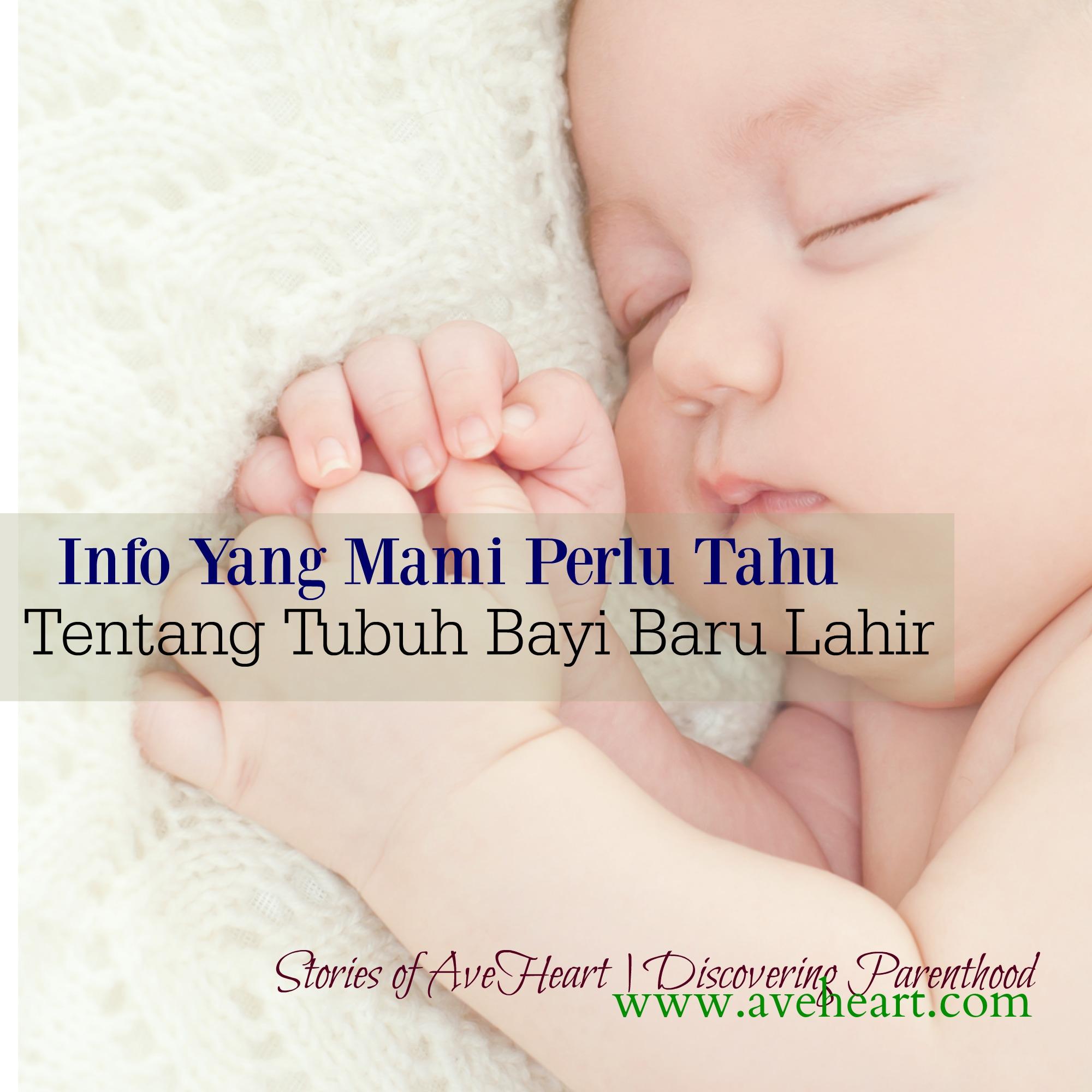 Info Yang Mami Perlu Tahu Tentang Tubuh Bayi Baru Lahir