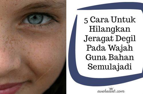5-Cara-Untuk-Hilangkan-Jeragat-Degil-Pada-Wajah-Guna-Bahan-Semulajadi